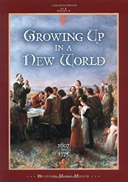 Growing Up in a New World 1607 to 1775 9780822506584