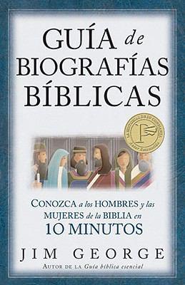 Guia de Biografias Biblicas: Conozca A los Hombres y las Mujeres de la Biblia en 10 Minutos = Bare Bones Bible 9780825412790