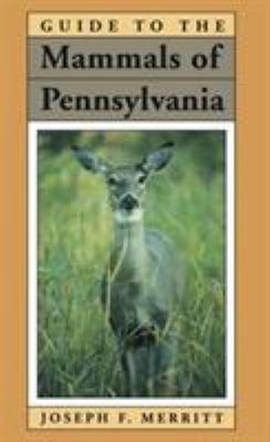 Guide to the Mammals of Pennsylvania 9780822953937