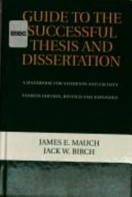 Guide to the Successful Thesis and Dissertation: A Handbook for Students and Faculty, Fourth Edition 9780824701697