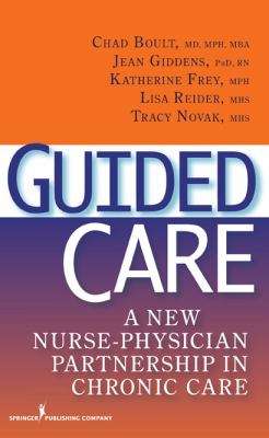 Guided Care: A New Nurse-Physician Partnership in Chronic Care 9780826144119