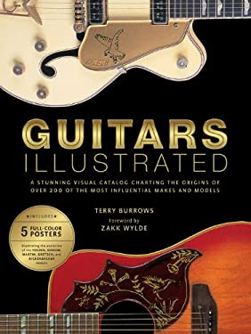 Guitars Illustrated: A Stunning Visual Catalog Charting the Origins of Over 200 of the Most Influential Makes and Models [With Poster] 9780823082698