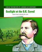 Gunfight at the O.K. Corral: Wyatt Earp Upholds the Law 3561077
