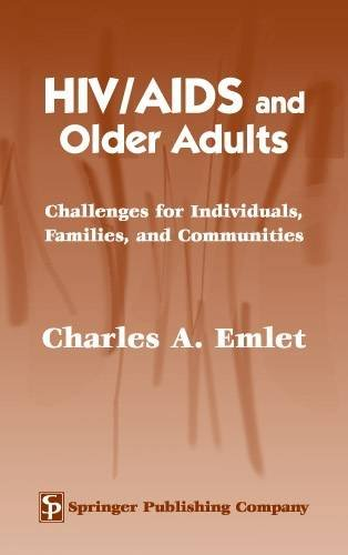HIV/AIDS and Older Adults: Challenges for Individuals, Families, and Communities 9780826144959