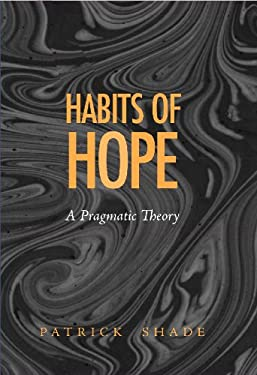 Habits of Hope: A Pragmatic Theory 9780826513618