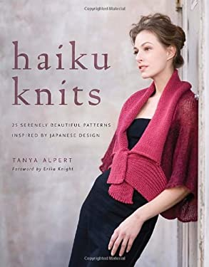 Haiku Knits: 25 Serenely Beautiful Patterns Inspired by Japanese Design 9780823098071