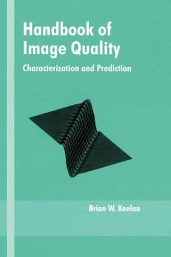 Handbook of Image Quality: Characterization and Prediction 9780824707705