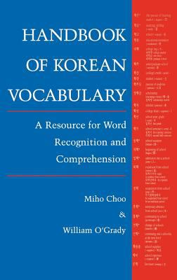 Handbook of Korean Vocabulary: A Resource for Word Recognition and Comprehension 9780824817381