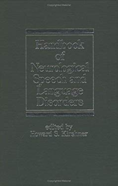 Handbook of Neurological Speech and Language Disorders 9780824792824