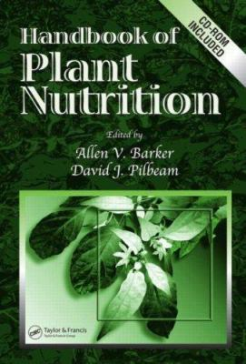 Handbook of Plant Nutrition Allen V. Barker, David J. Pilbeam