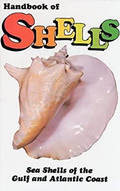 Handbook of Shells: Sea Shells of the Gulf and Atlantic Coasts 9780820002088