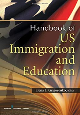 U.S. Immigration and Education: Cultural and Policy Issues Across the Lifespan 9780826111074