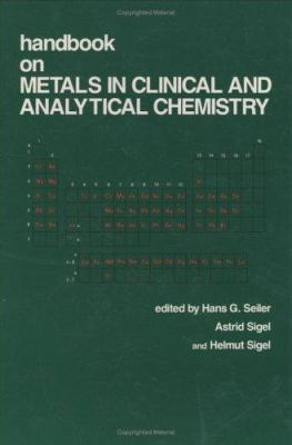 Handbook on Metals in Clinical and Analytical Chemistry 9780824790943