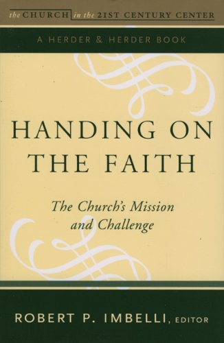 Handing on the Faith: The Church's Mission and Challenge, Volume 1: The Church in the 21st Century Series 9780824524098