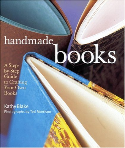 Handmade Books: A Step-By-Step Guide to Crafting Your Own Books 9780821222201