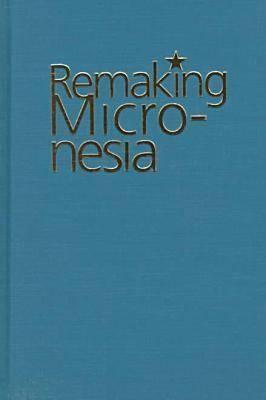 Hanlon: Remaking Micronesia Cloth 9780824818944