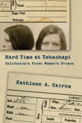 Hard Time at Tehachapi: California's First Women's Prison 9780826345721