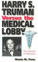 Harry S. Truman Versus the Medical Lobby 9780826210869