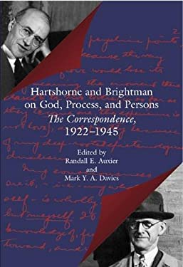 Hartshorne and Brightman on God, Process, and Persons: The Correspondence, 1922-1945 9780826513762