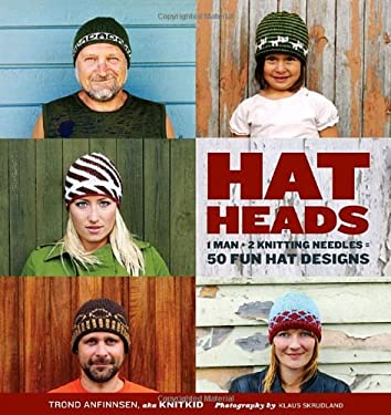 Hatheads: 1 Man + 2 Knitting Needles = 50 Fun Hat Designs 9780823092369
