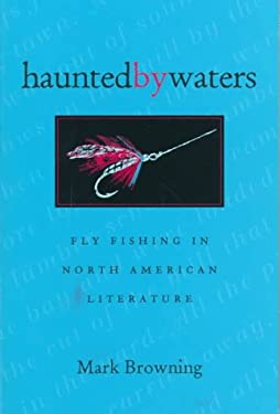 Haunted by Waters: Fly Fishing in North American Literature 9780821412190