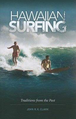 Hawaiian Surfing: Traditions from the Past 9780824834142