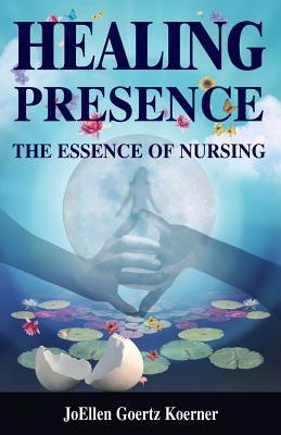 Healing Presence: The Essence of Nursing 9780826115751