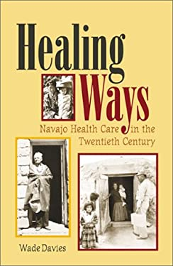 Healing Ways: Navajo Health Care in the Twentieth Century 9780826322760
