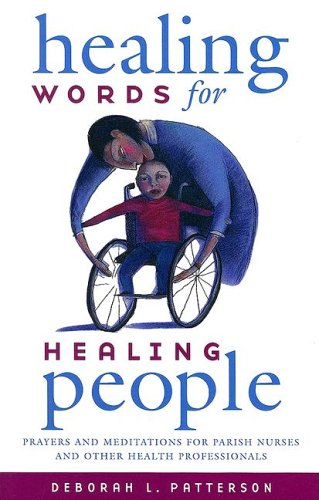 Healing Words for Healing People: Prayers and Meditations for Parish Nurses and Other Health Professionals 9780829816730
