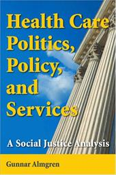 Health Care Politics, Policy and Services: A Social Justice Analysis