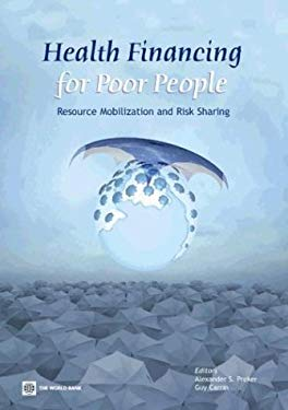 Health Financing for Poor People: Resource Mobilization and Risk Sharing 9780821355251