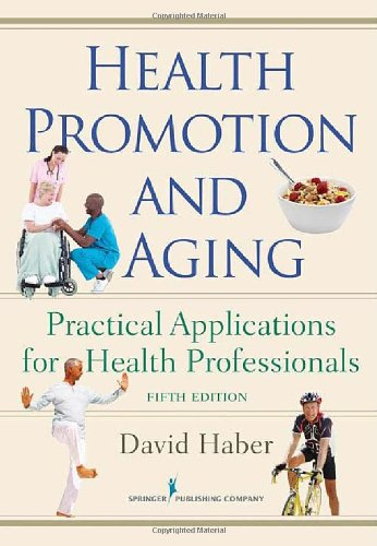 Health Promotion and Aging: Practical Applications for Health Professionals 9780826105981