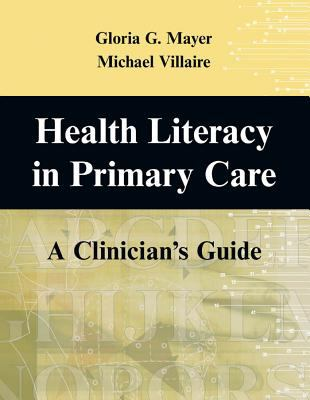 Health and Literacy in Primary Care: A Clinician's Guide 9780826102294