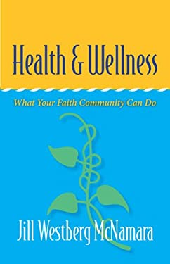 Health and Wellness: What Your Faith Community Can Do 9780829817409