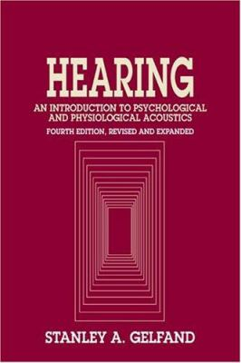 Hearing: An Introduction to Psychological and Physiological Acoustics, Fourth Edition 9780824756529
