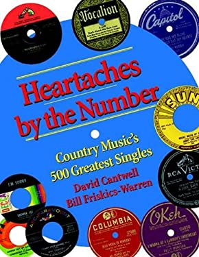 Heartaches by the Number: Country Music's 500 Greatest Singles 9780826514240