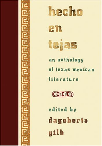 Hecho en Tejas : An Anthology of Texas-Mexican Literature