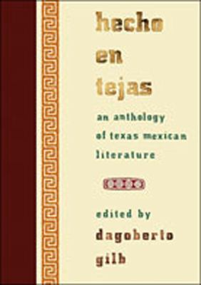 Hecho En Tejas: An Anthology of Texas-Mexican Literature 9780826341266