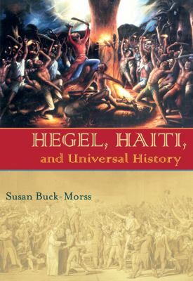 Hegel, Haiti, and Universal History 9780822943402