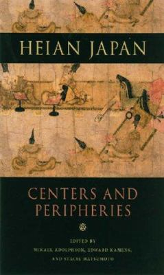 Heian Japan: Centers and Peripheries