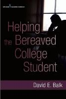 Helping the Bereaved College Student 9780826108784