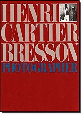Henri Cartier-Bresson: Photographer 9780821219867
