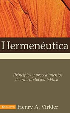 Hermen Utica: Principios y Procedimientos de Interpretaci N B Blica 9780829718485