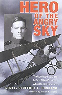Hero of the Angry Sky: The World War I Diary and Letters of David S.Ingalls, America's First Naval Ace 9780821420188