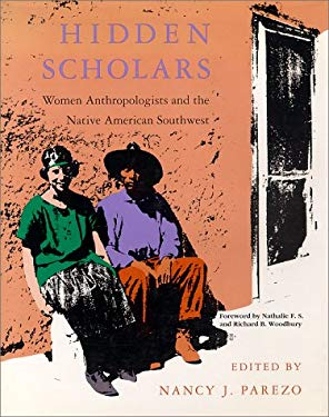 Hidden Scholars: Women Anthropologists and the Native American Southwest
