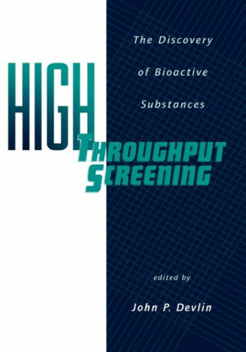 High Throughput Screening: The Discovery of Bioactive Substances 9780824700676