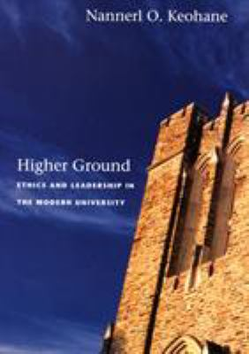 Higher Ground: Ethics and Leadership in the Modern University 9780822337867
