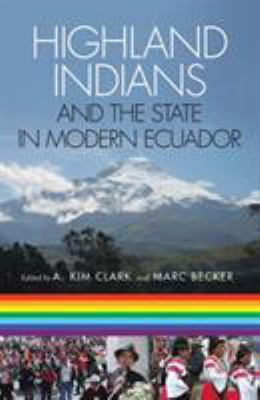 Highland Indians and the State in Modern Ecuador 9780822943365