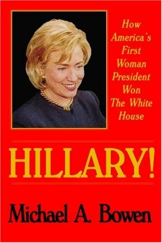 Hillary!: How America's First Woman President Won the White House 9780828320818