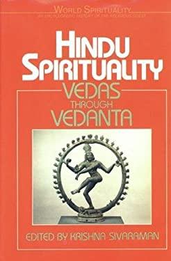 Hindu Spirituality: Vedas Through Vedanta 9780824507558